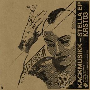 KRST03 – KACKMUSIKK – STELLA EP PREVIEW + FREE PROMO TRACK!