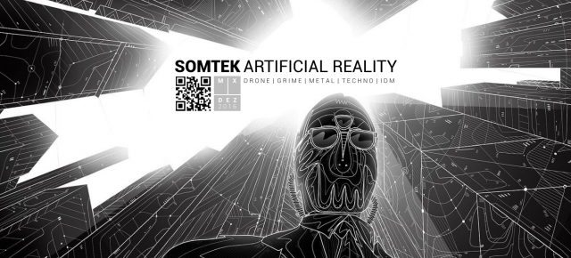 SOMTEK | ARTIFICIAL REALITY [drone_grime_metal_techno_idm]