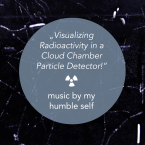 Visualizing Radioactivity in a Cloud Chamber Particle Detector