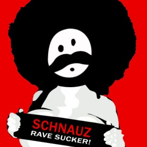 SCHNAUZ - Rave Sucker (2009)