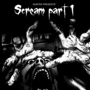 SOMTEK - Scream Part I (2008)